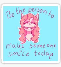 Be the person to make someone smile today Sticker