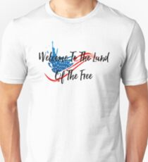 Welcome to the land of the free. Unisex T-Shirt