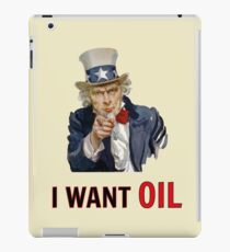 Uncle Sam -  I want oil -  Impropaganda iPad Case/Skin