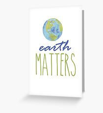 Earth Matters Greeting Card