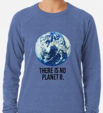 Es gibt keinen Planeten B Leichter Pullover