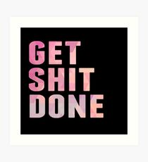 Get Shit Done, Pink Art Print