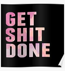 Get Shit Done, Pink Poster