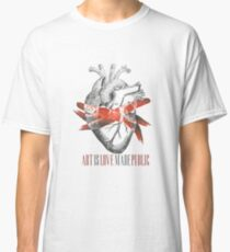 Art is love made public Classic T-Shirt