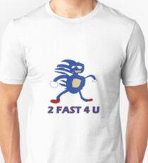 Sanic - 2 fast 4 u  Unisex T-Shirt