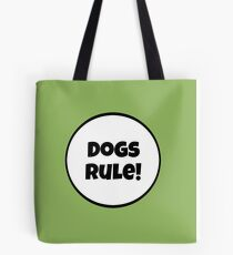 Dogs Rules! Tote Bag