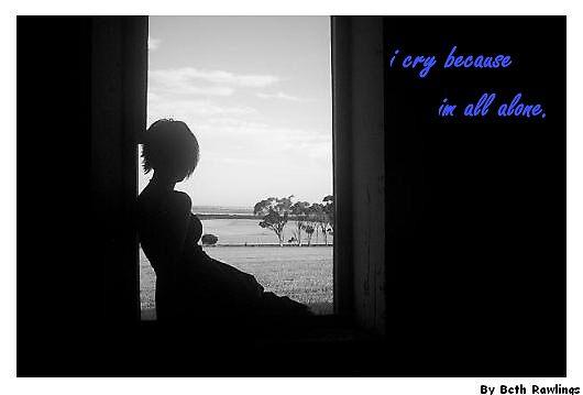 i cry because im all alone by elizabethrose05