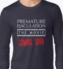Premature Ejaculation The Movie. Coming Soon T-Shirt