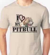 I love my Pitbull Unisex T-Shirt