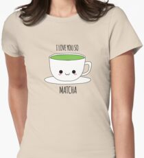 I Love You So Matcha Women's Fitted T-Shirt