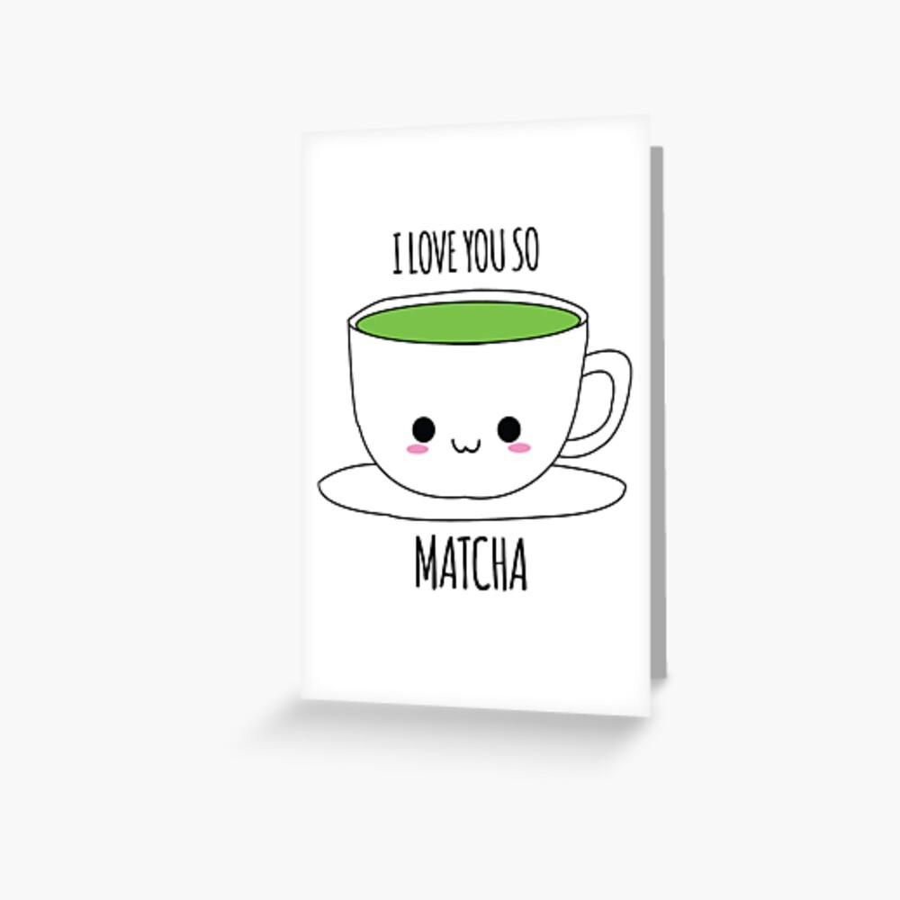 Ich liebe dich so Matcha Grußkarte