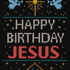 Ugly Christmas Sweater - Knit by Granny - Happy Birthday Jesus - Religious Christian - Colorful by 26-Characters