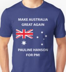 Pauline Hanson for PM! Unisex T-Shirt