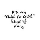 It's an 'Add to cart' kind of day by Anastasiia Kucherenko