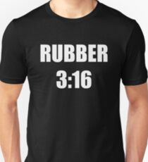 Rubber 3:16 Unisex T-Shirt