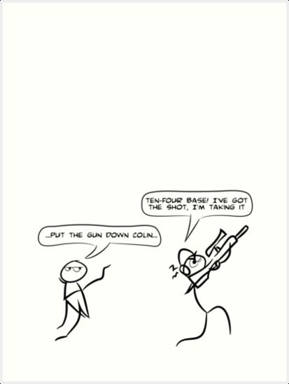 Put The Gun Down Colin Art Prints By Damienjprice