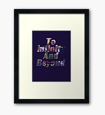"""Buzz """"To Infinity And Beyond"""" Framed Print"""