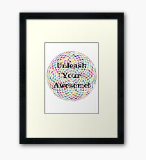 Unleash Your Awesome Framed Print