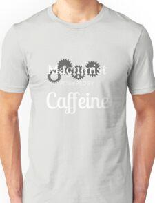 Machinist powered by Caffeine Unisex T-Shirt