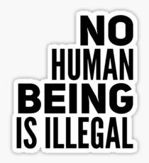 No Human Being is Illegal  Sticker