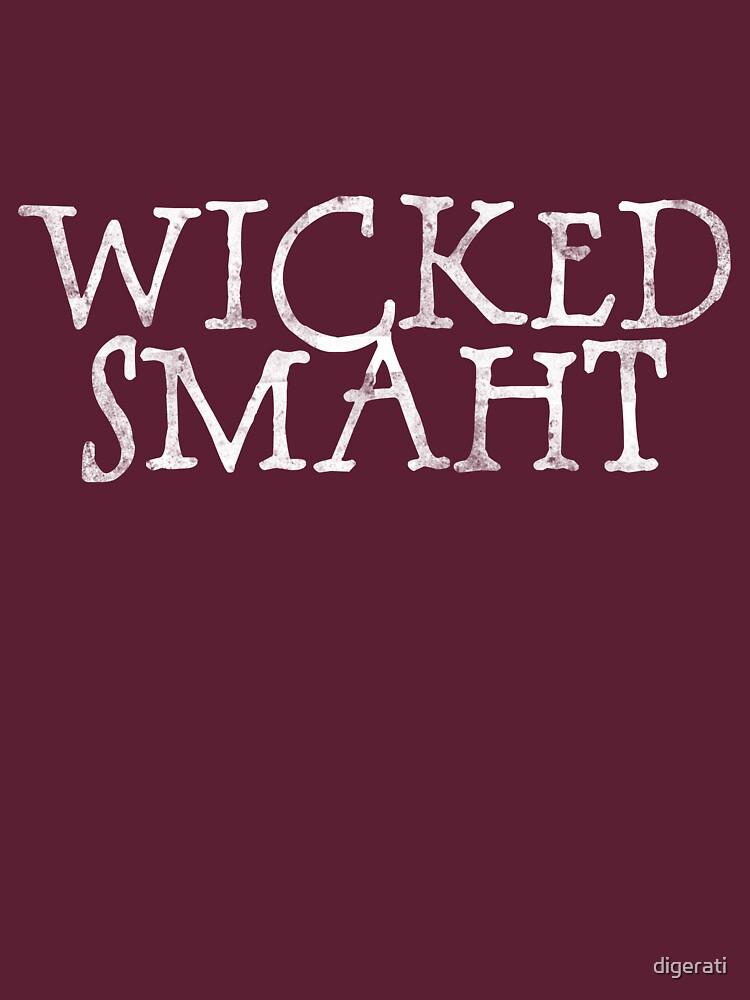 Wicked Smaht by digerati