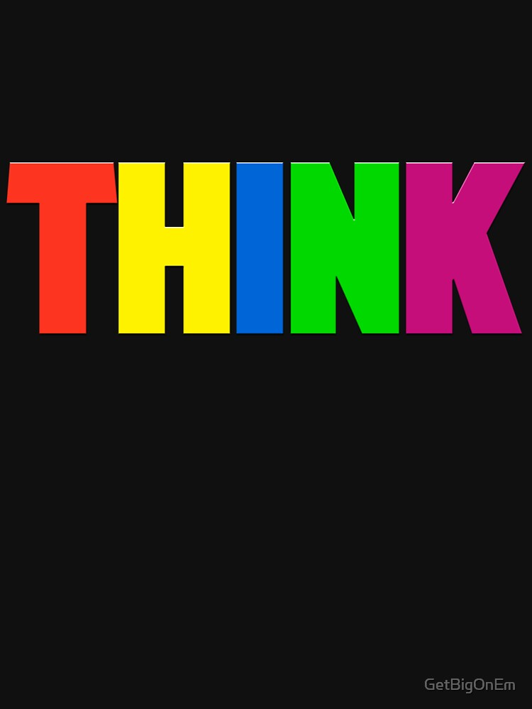 Think - NEON by GetBigOnEm