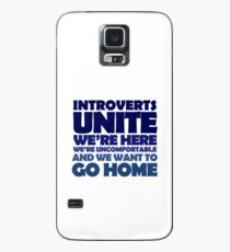 Introverts unite we're here we're uncomfortable and we want to go home Case/Skin for Samsung Galaxy