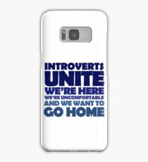 Introverts unite we're here we're uncomfortable and we want to go home Samsung Galaxy Case/Skin