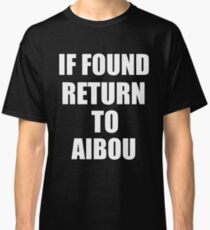 If found return to Aibou Classic T-Shirt