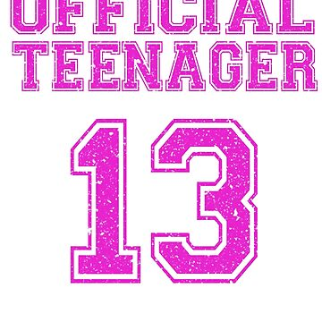 Official Teenager - Funny 13th Birthday  by Libus1996