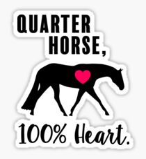 Quarter Horse, 100% Heart! - English Pleasure Edition Sticker