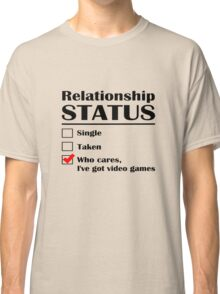 Relationship Status Video Games Classic T-Shirt