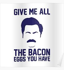 Give Me Bacon & Eggs Poster