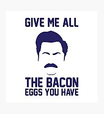Give Me Bacon & Eggs Photographic Print