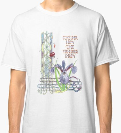 Consider the Wild Flowers Classic T-Shirt