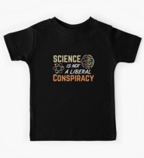 Science Is Not A Liberal Conspiracy  Kids Tee
