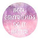 Book Girlfriends Do It Better by wxnderless