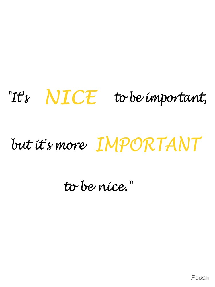 Nice vs Important by Fpoon