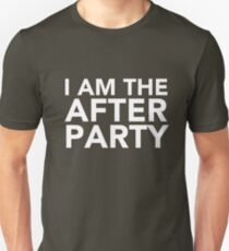 Best Seller: I Am The After Party Unisex T-Shirt