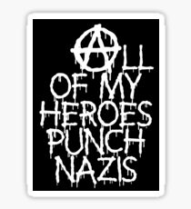ALL OF MY HEROES PUNCH NAZIS Sticker