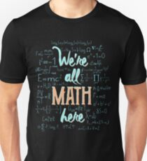 We're All Math Here T-Shirt