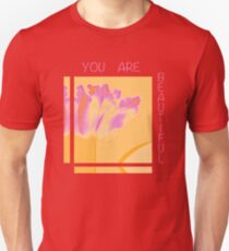 You are beautiful like a flower Unisex T-Shirt