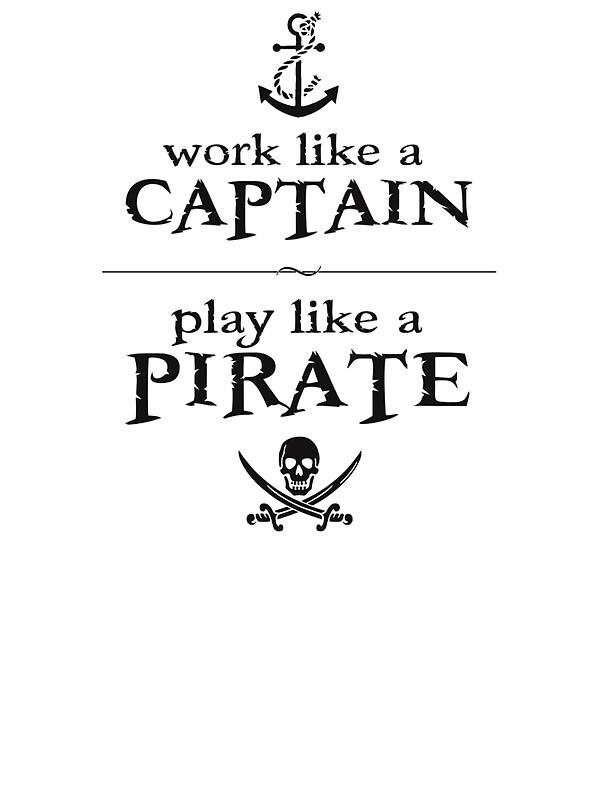 quot work like a captain play like a pirate quot stickers by