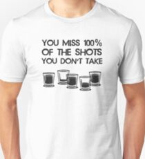You Miss 100% of the Shots You Don't Take Slim Fit T-Shirt