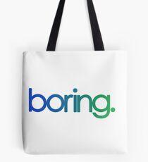 boring. Tote Bag