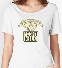 FIGHT MILK Women's Relaxed Fit T-Shirt