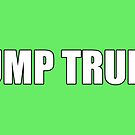Dump Trump Protest Products (Green) by Mark Podger