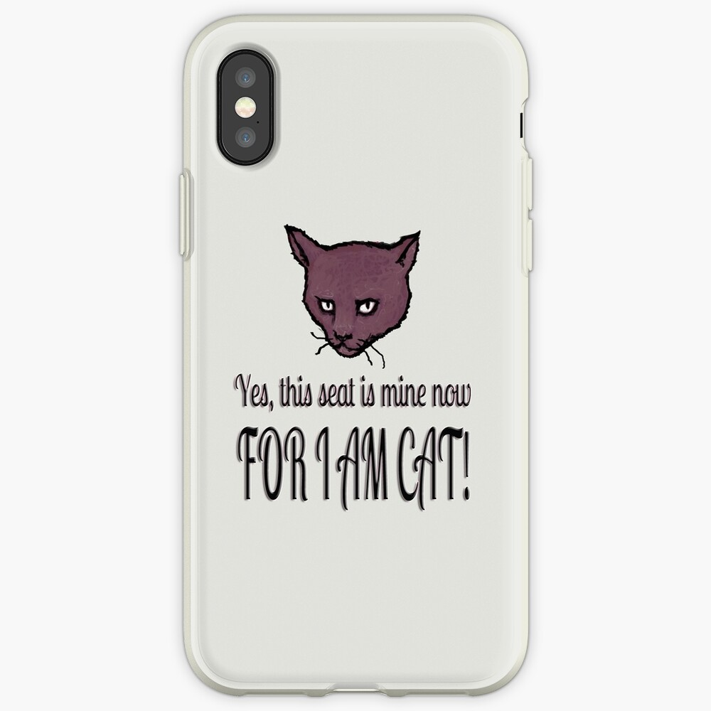Yes, this seat is mine now, FOR I AM CAT! iPhone Cases & Covers