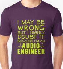 Audio Engineer never wrong Unisex T-Shirt