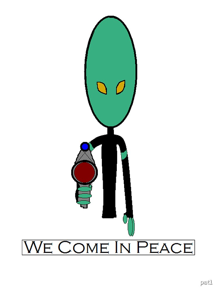 We Come in Peace by pat1
